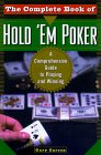 The Complete Book of Hold'em Poker: A Comprehensive Guide to Playing and Winning
