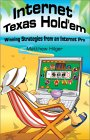 Internet Texas Hold'em - Winning Strategies from an Internet Pro